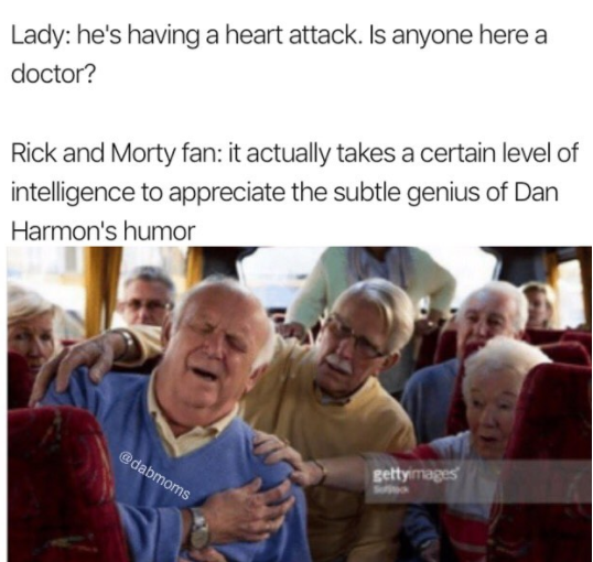 funny meme of an old person having a heart attack, and Rick and Morty fans qualify the show instead of helping