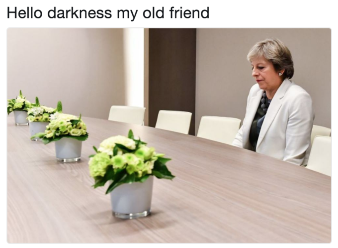 Lonely Theresa May meme of Hello Darkness My Old Friend