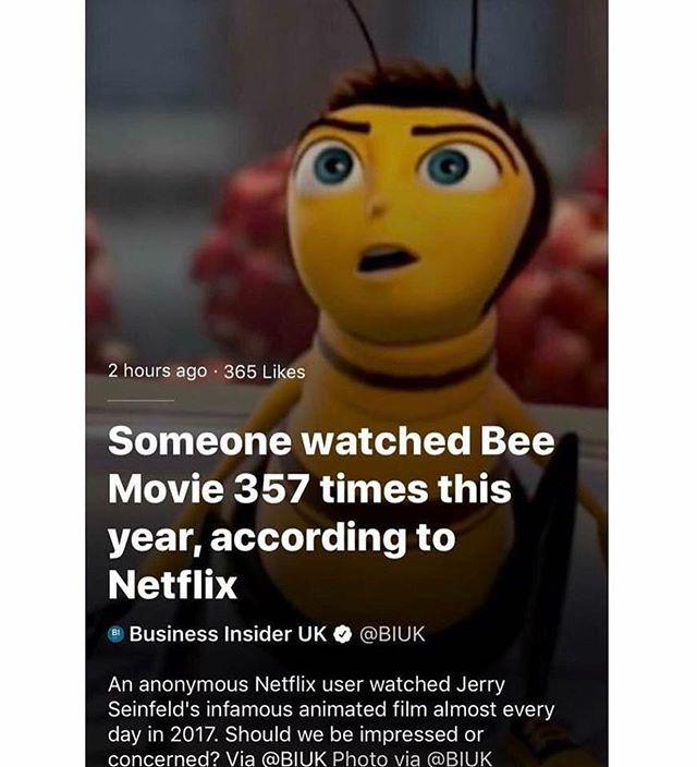 2 Hours Ago 365 Likes Someone Watched Bee Movie 357 Times This Year According