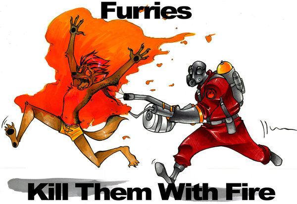 [Bild: Furries__Kill_Them_With_Fire_by_Dasmiere.jpg]