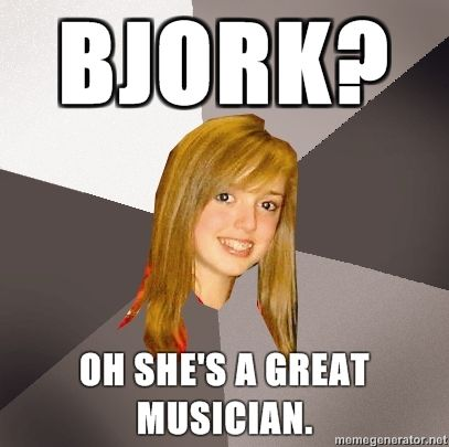 Musically-Oblivious-8th-Grader-Bjork-Oh-