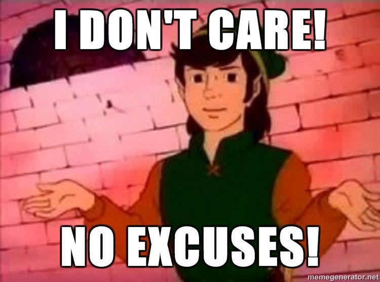 Well excuse me Princess I dont care No excuses image 61499] well excuse me, princess! know your meme