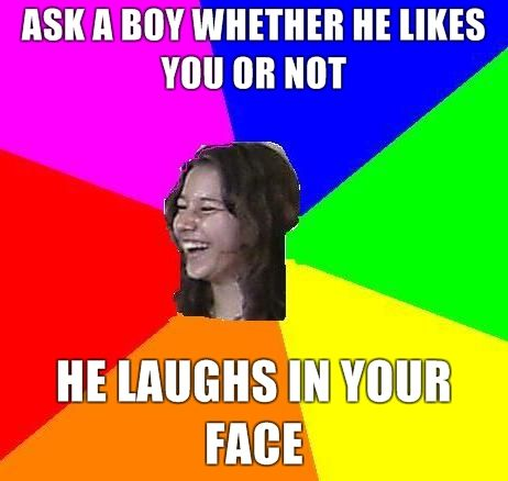 ask a boy whether he likes you or not he laughs in your face image 74037] highschool nerdy girl know your meme,Girl Nerd Meme