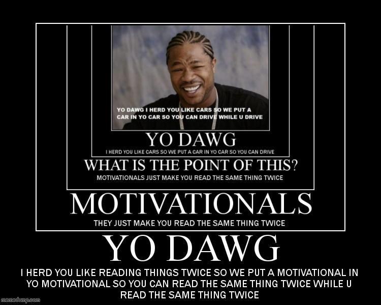 yo dawg xzibit 43 image 81250] xzibit yo dawg know your meme,Sup Dawg Meme