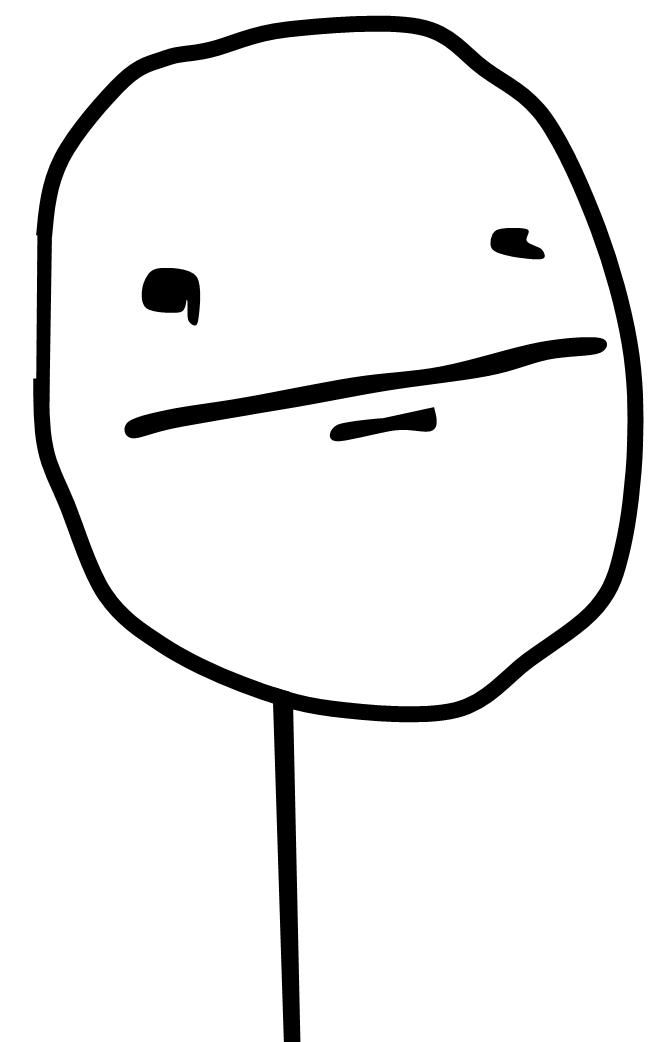Poker_Face image 82508] poker face know your meme,The Meme Faces
