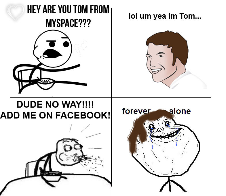 HEY ARE YOU TOM FROM MYSPACE??? lol um yea im Tom.
