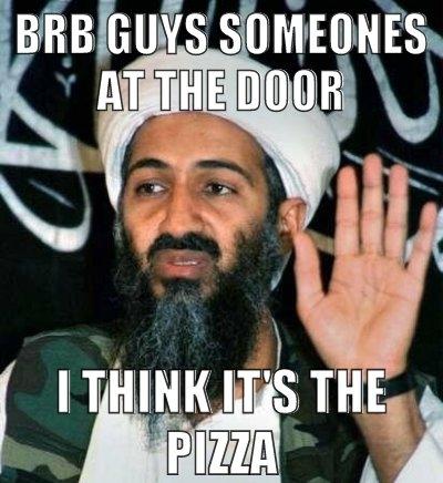 osama pizza image 119746] osama bin laden's death know your meme