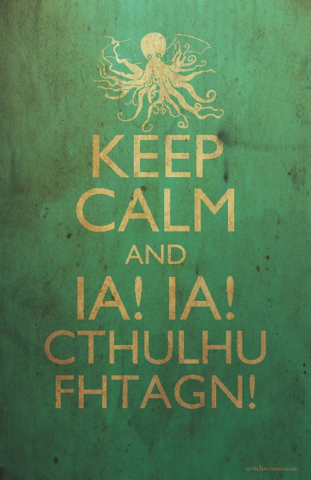 [Image: keep-calm-and-hail-cthulhu.jpg]