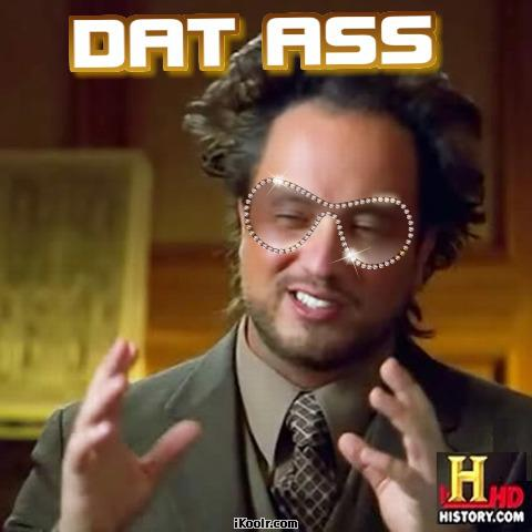 [Image - 224096]   'Dat Ass   Know Your Meme