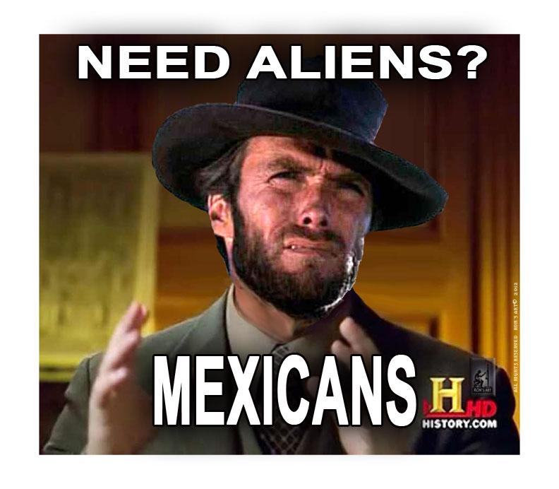 MEXICANS ALIEN GUY image 227086] ancient aliens know your meme