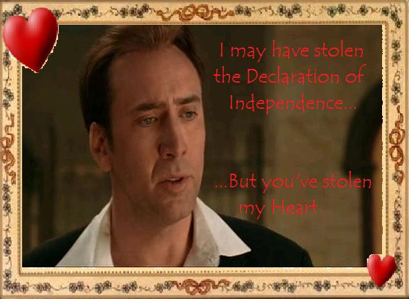 May Have Stolen The Declaration Of Independence. But Youu0027ve Stolen My Heart