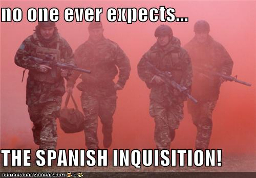 dc3 image 242309] nobody expects the spanish inquisition know,Spanish Inquisition Meme