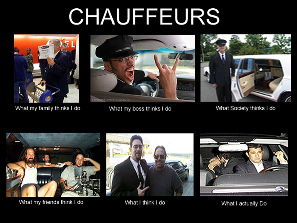 424 chauffeurs what people think i do what i really do know your