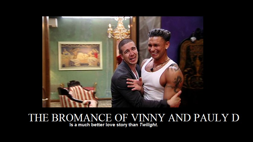 7a3 the bromance of vinny and pauly d still a better love story than