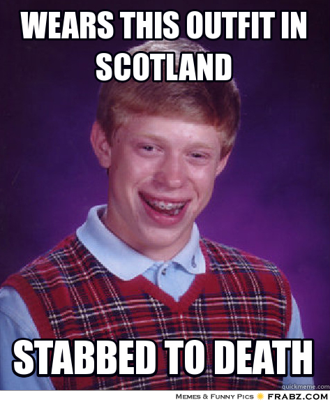 1c9 scotland the brave bad luck brian know your meme