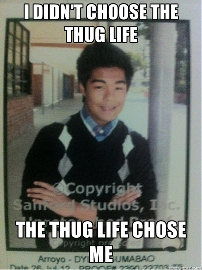 Image 372559 I Didn T Choose The Thug Life The Thug