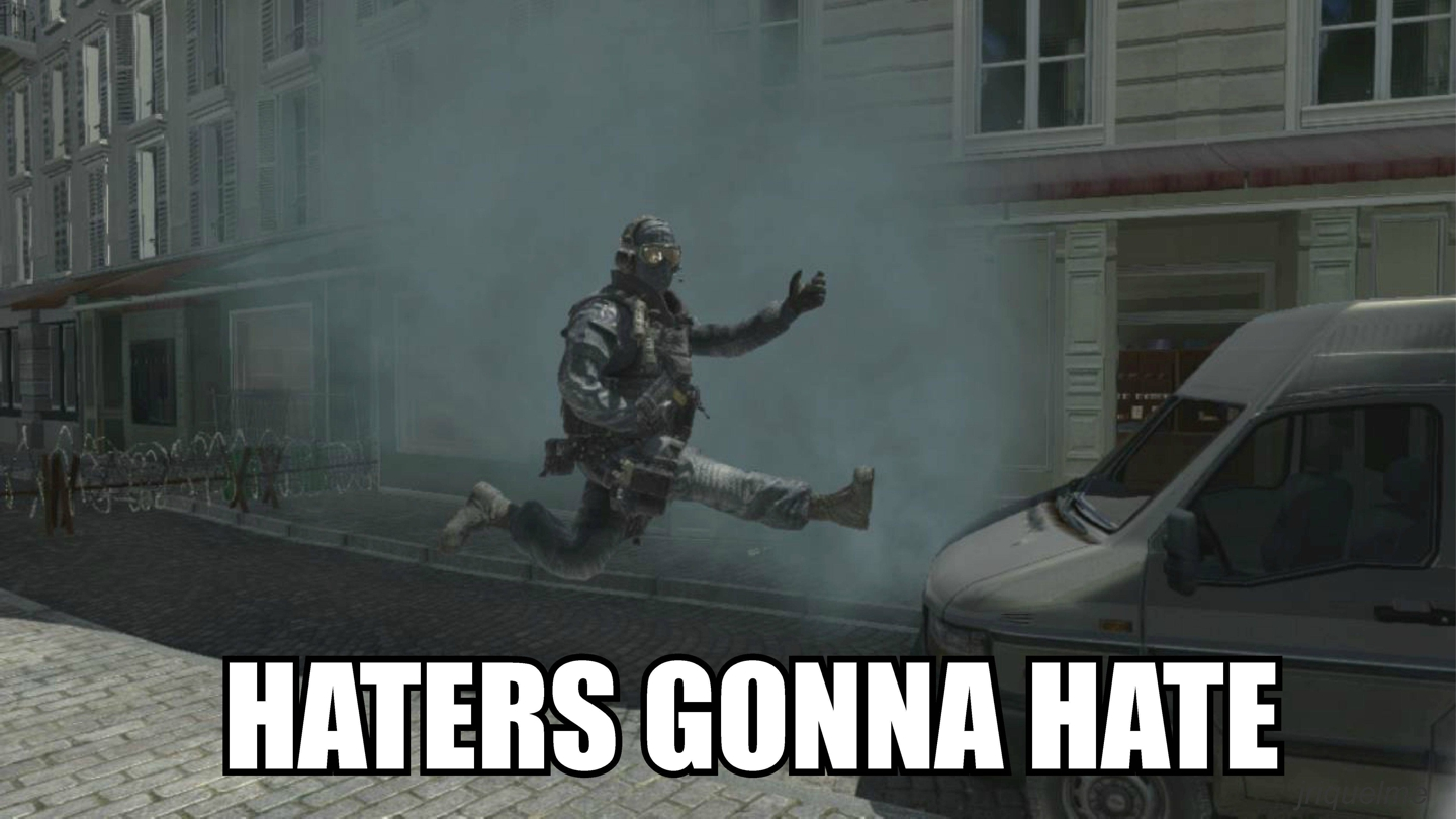 Funny Memes For Haters : Haters gonna hate haters gonna hate know your meme