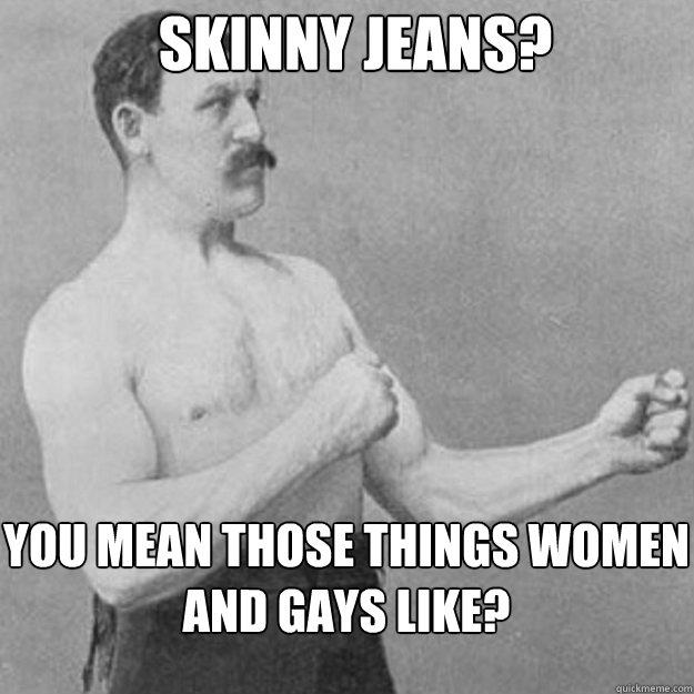 Skinny jean meme