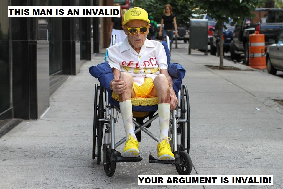 Your argument is invalid your argument is as invalid as this invalid