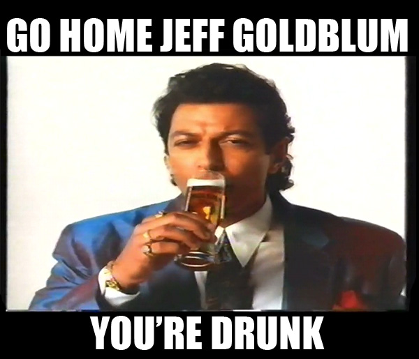 96b drunk jeff goldblum drunk jeff goldblum know your meme