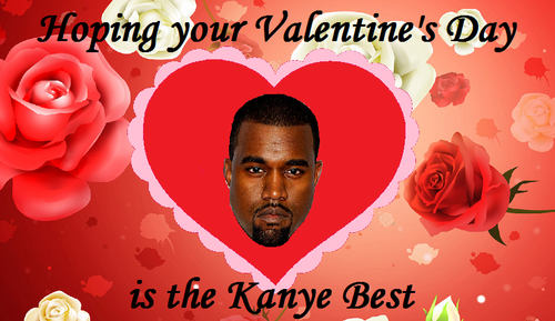 Image 499232 Valentines Day Ecards – Kanye West Valentine Cards