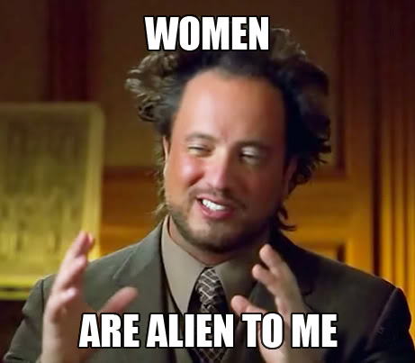 fe3 women are alien to me ancient aliens know your meme