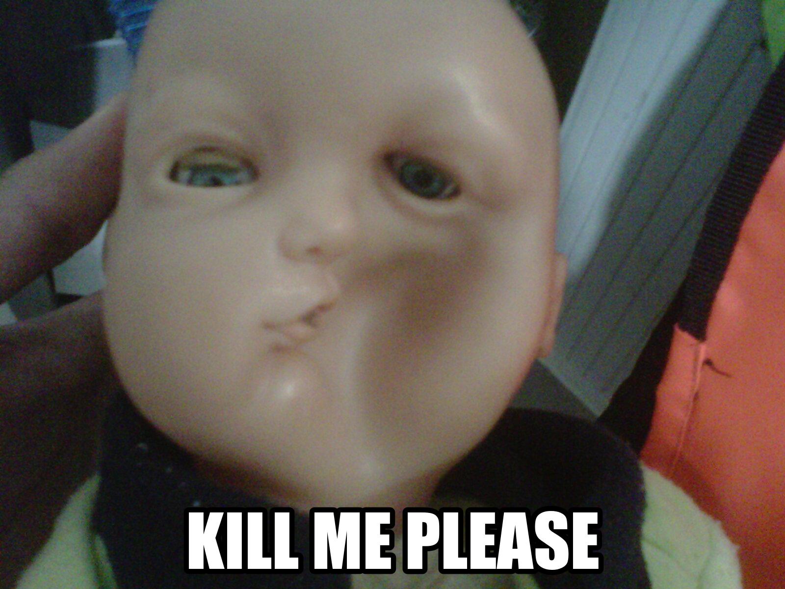 3b7 kill me baby doll kill me know your meme