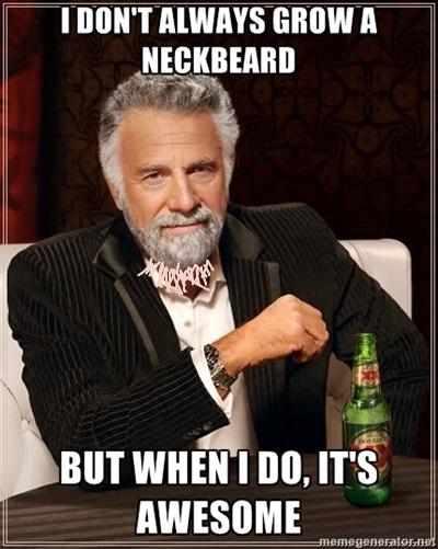 e1c i don't always grow a neckbeard neckbeard know your meme