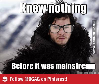 b92 image 529076] you know nothing, jon snow know your meme