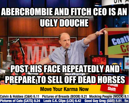 fed image 542891] abercrombie anti plus size controversy know,Abercrombie Memes