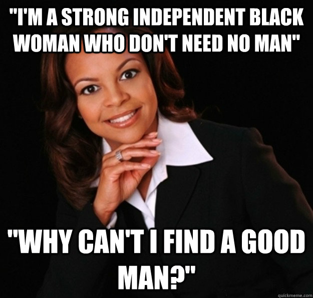 Quotes About Strong Black Woman Amazing Image  545859  Strong Black Woman Who Don't Need No Man  Know