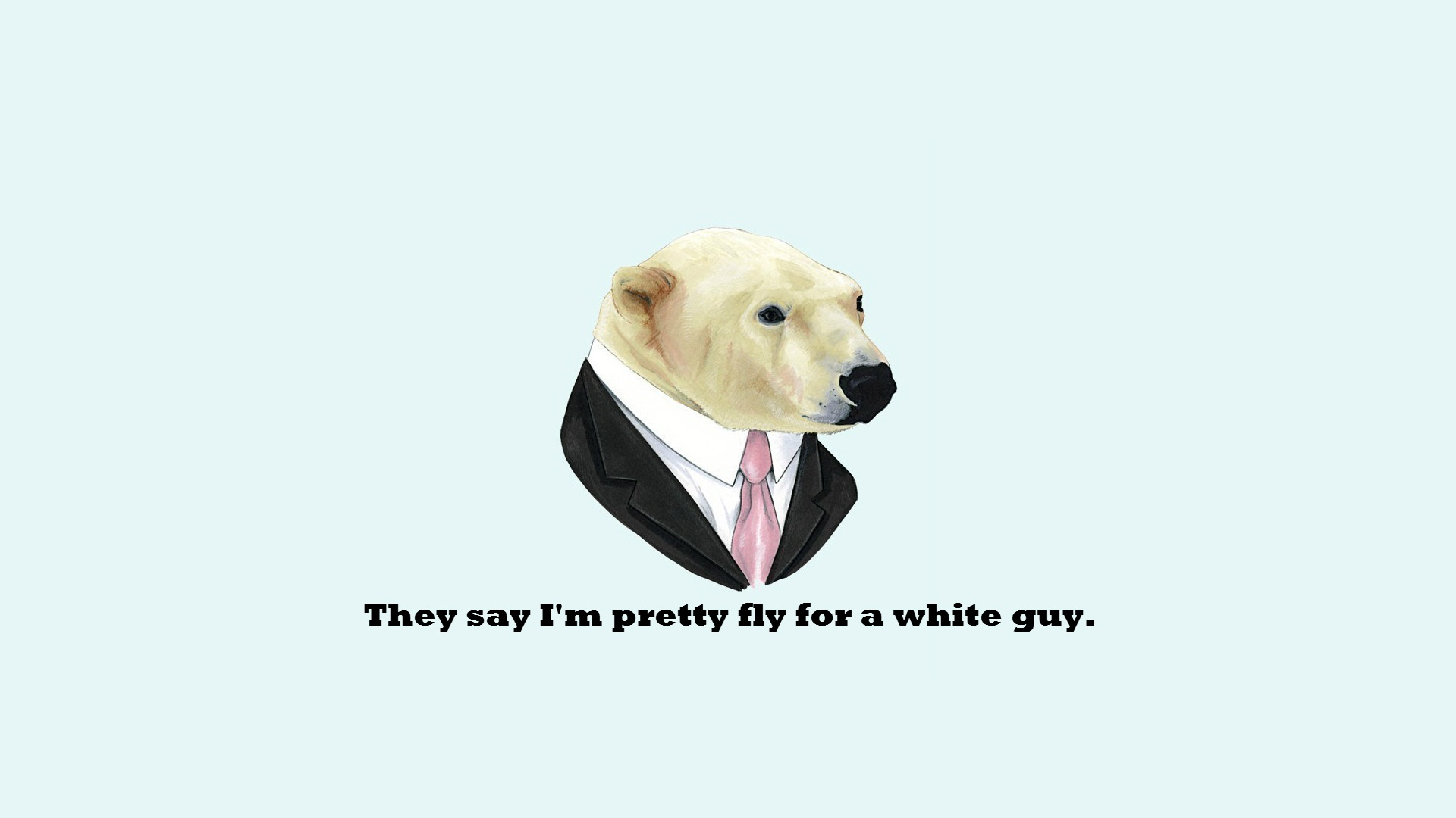 They Say Im Pretty Fly For A White Guy