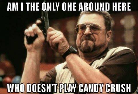 Funny Memes For Your Crush : Image 608325] candy crush saga know your meme
