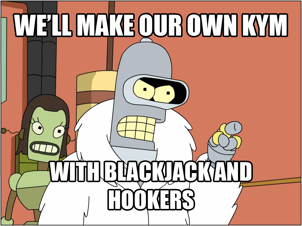 Im going to build my own theme park with blackjack and hookers wellmake our own kym with blackiackand sciox Images