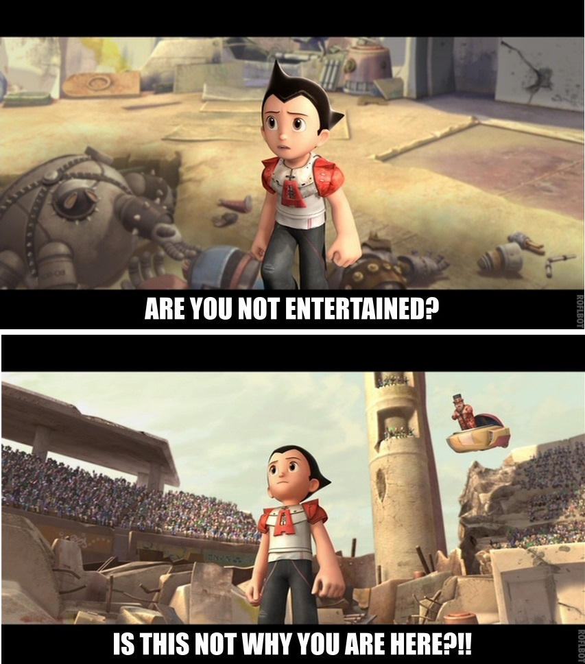 a11 astro boy the gladiator are you not entertained? know your meme