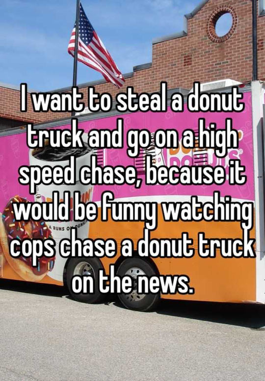 d95 stealing a dunkin' donuts truck dunkin' donuts customer rant,Cops And Donuts Meme