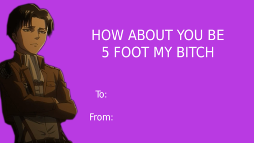 how about you be 5 foot my bitch to from - E Valentines Cards