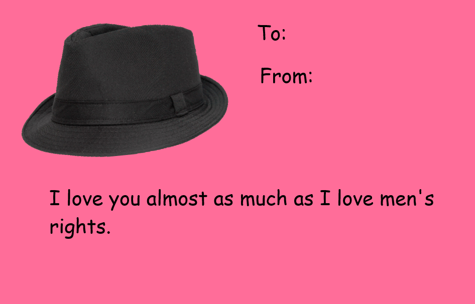 to from i love you almost as much as i love mens rights - E Valentines Cards