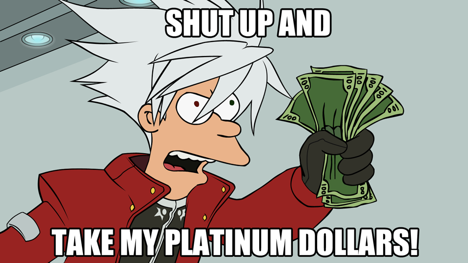 Take my platinum dollars shut up and take my money know your meme shutupand 100 take my platinum dollars bookmarktalkfo Image collections