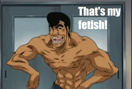That's My Fetish | That Is My Fetish | Know Your Meme