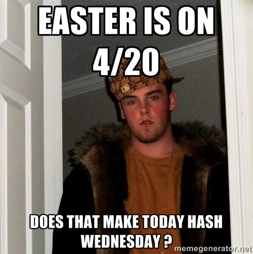 eb4 scumbag steve easter 4 20 know your meme