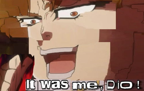 199 image 754595] it was me, dio! know your meme,Kono Dio Da Meme