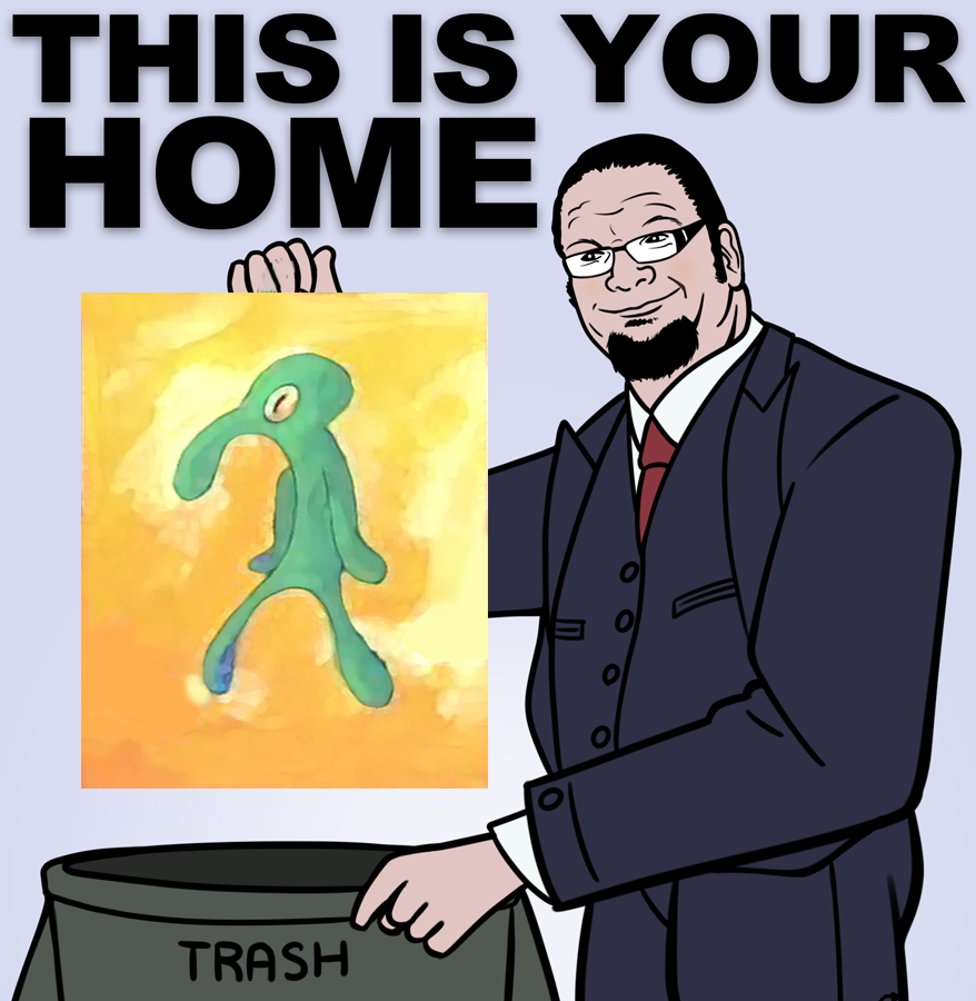 78a this is your home now belongs in the trash bold and brash,Meme Trash