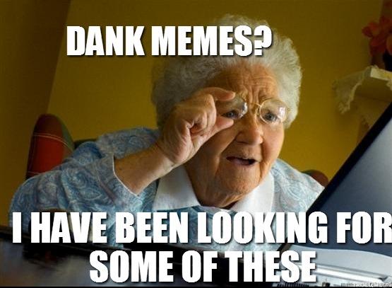de9 looking for some dank memes know your meme
