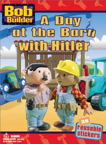 A Day at the Barn with Hitler | Bob the Builder | Know ...