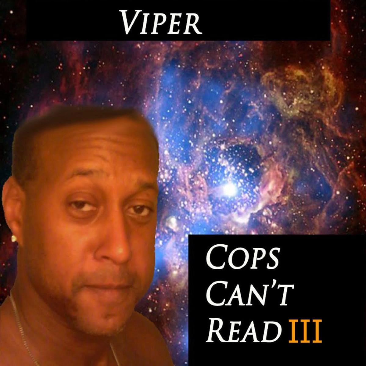 2b8 cops can't read iii viper know your meme,Viper Meme