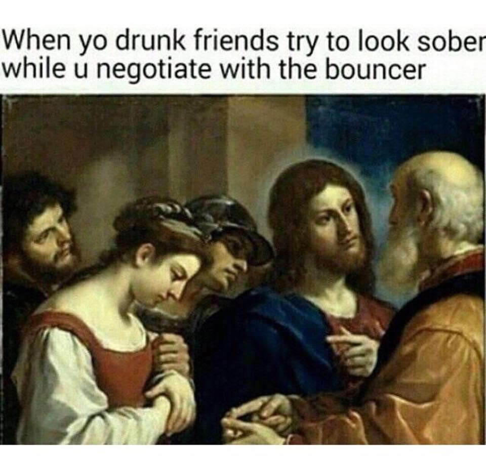 fb9 drunk friends lol jesus know your meme