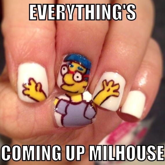 c3e everything's coming up milhouse nails milhouse daryll van houten,Everythings Coming Up Milhouse Meme
