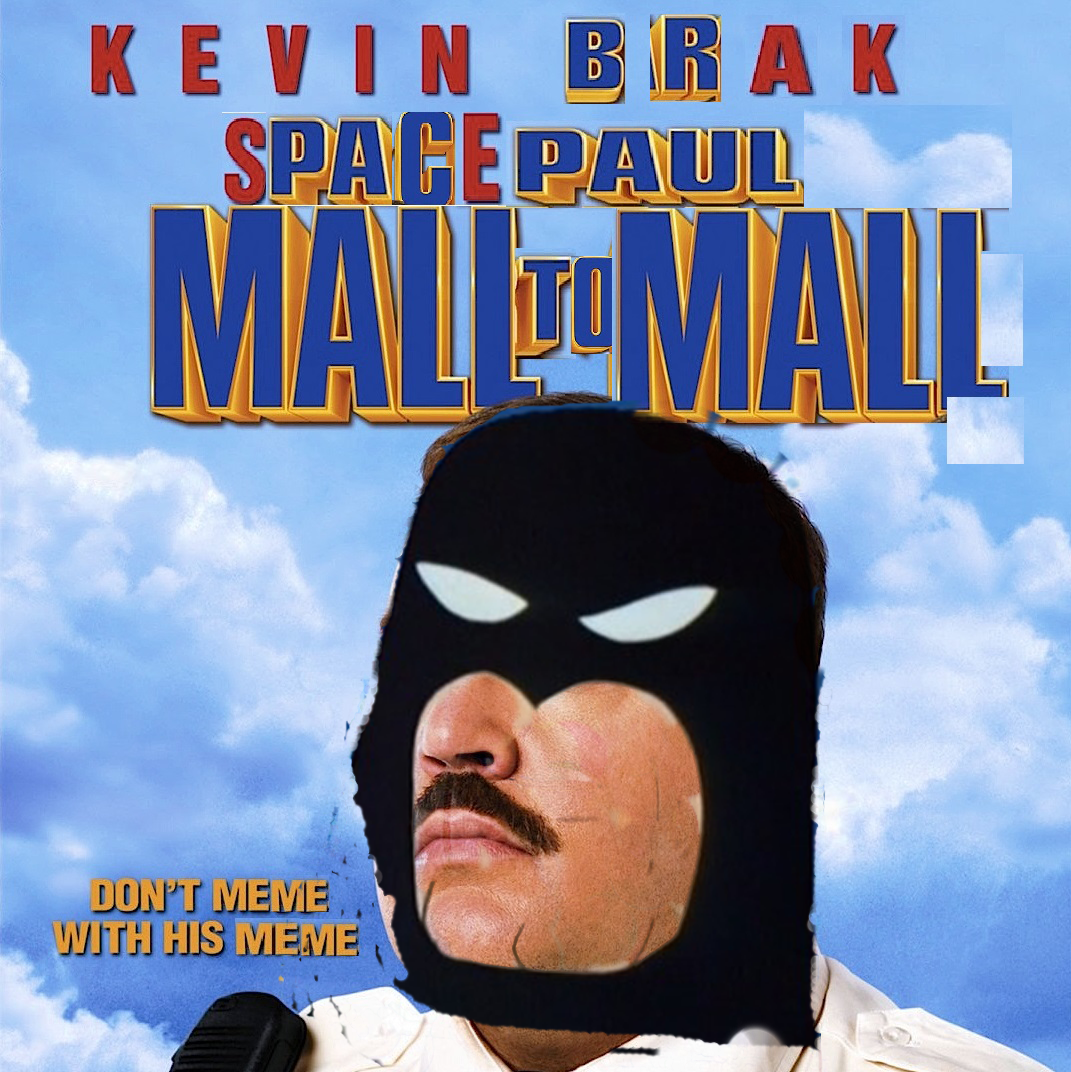 778 space paul mall to mall paul blart mall cop know your meme,Paul Blart Memes