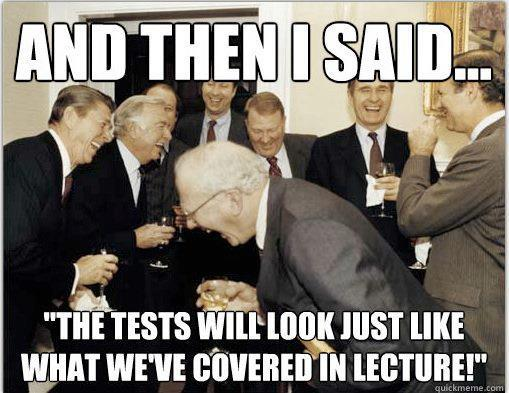 And then i said finals week know your meme andthenisaid the tests willlook just like what weve covered in lecture quickmeme altavistaventures Choice Image